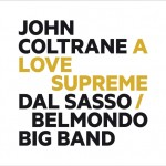 John Coltrane: A Love Supreme Dal Sasso Belmondo Big Band